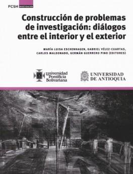 CONSTRUCCION DE PROBLEMAS DE INVESTIGACION DIALOGOS ENTRE EL INTERIOR Y EL EXTERIOR