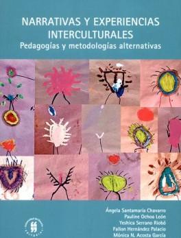 NARRATIVAS Y EXPERIENCIAS INTERCULTURALES PEDAGOGIAS Y METODOLOGIAS ALTERNATIVAS