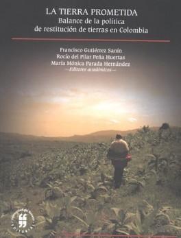 TIERRA PROMETIDA BALANCE DE LA POLITICA DE RESTITUCION DE TIERRAS EN COLOMBIA, LA