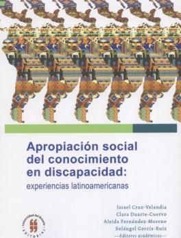 APROPIACION SOCIAL DEL CONOCIMIENTO EN DISCAPACIDAD EXPERIENCIAS LATINOAMERICANAS