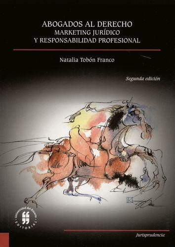 ABOGADOS AL DERECHO. MARKETING JURIDICO Y RESPONSABILIDAD PROFESIONAL