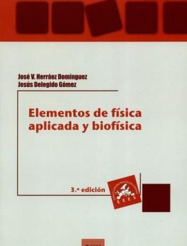 ELEMENTOS DE FISICA APLICADA (3ª ED) Y BIOFISICA