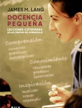 DOCENCIA PEQUEÑA. LECCIONES COTIDIANAS DE LAS CIENCIAS DEL APRENDIZAJE