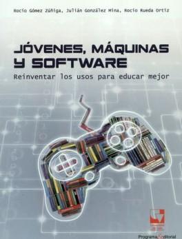 JOVENES MAQUINAS Y SOFTWARE REINVENTAR LOS USOS PARA EDUCAR MEJOR