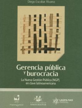 GERENCIA PUBLICA Y BUROCRACIA LA NUEVA GESTION PUBLICA NGP EN CLAVE LATINOAMERICANA