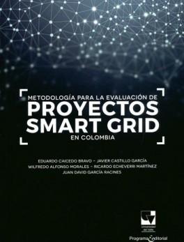 METODOLOGIA PARA LA EVALUACION DE PROYECTOS SMART GRID EN COLOMBIA