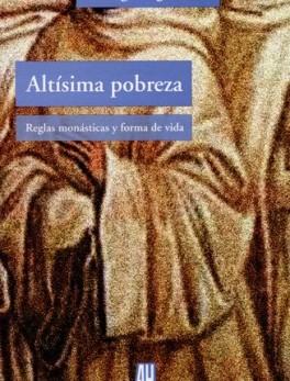 ALTISIMA POBREZA REGLAS MONASTICAS Y FORMA DE VIDA