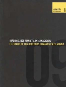INFORME 2009 AMNISTIA INTERNACIONAL EL ESTADO DE LOS DERECHOS HUMANOS EN EL MUNDO