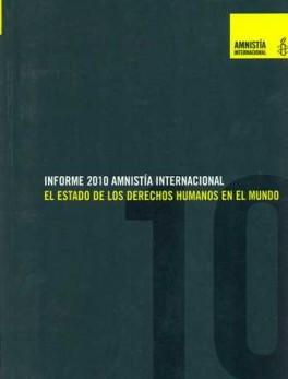 INFORME 2010 AMNISTIA INTERNACIONAL EL ESTADO DE LOS DERECHOS HUMANOS EN EL MUNDO