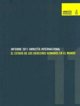INFORME 2011 AMNISTIA INTERNACIONAL EL ESTADO DE LOS DERECHOS HUMANOS EN EL MUNDO