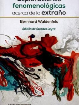 EXPLORACIONES FENOMENOLOGICAS ACERCA DE LO EXTRAÑO
