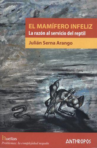 MAMIFERO INFELIZ LA RAZON AL SERVICIO DEL REPTIL, EL