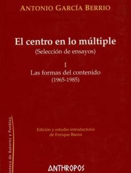 CENTRO EN LO MULTIPLE I. LAS FORMAS DEL CONTENIDO (1965-1985), EL