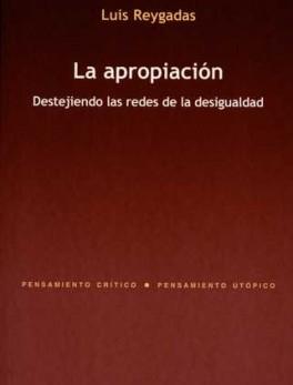 APROPIACION. DESTEJIENDO LAS REDES DE LA DESIGUALDAD, LA