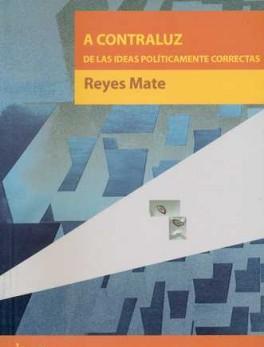 A CONTRALUZ DE LAS IDEAS POLITICAMENTE CORRECTAS