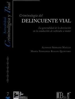 CRIMINOLOGIA DEL DELINCUENTE VIAL. LA GENERALIDAD DE LA DESVIACION EN LA CONDUCCION DE VEHICULOS A MOTOR