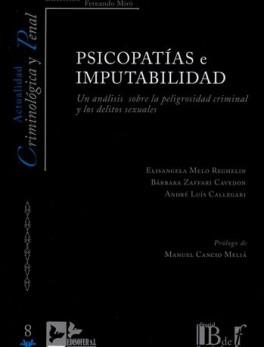 PSICOPATIAS E IMPUTABILIDAD UN ANALISIS SOBRE LA PELIGROSIDAD CRIMINAL Y LOS DELITOS SEXUALES
