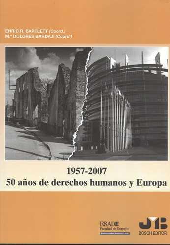 1957-2007 50 AÑOS DE DERECHOS HUMANOS Y EUROPA