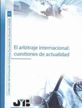 ARBITRAJE INTERNACIONAL: CUESTIONES DE ACTUALIDAD, EL