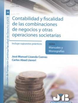 CONTABILIDAD Y FISCALIDAD DE LAS COMBINACIONES DE NEGOCIOS Y OTRAS OPERACIONES SOCIETARIAS