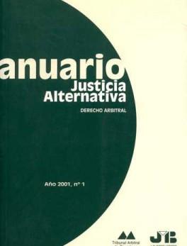 ANUARIO JUSTICIA ALTERNATIVA # 1 DERECHO ARBITRAL