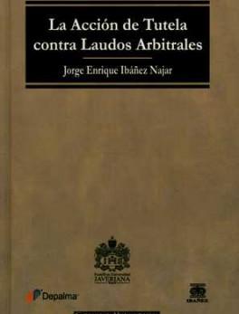 ACCION DE TUTELA CONTRA LAUDOS ARBITRALES, LA