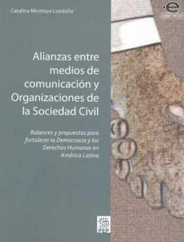 ALIANZAS ENTRE MEDIOS DE COMUNICACION Y ORGANIZACIONES DE LA SOCIEDAD CIVIL
