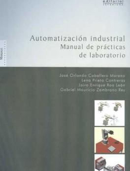 AUTOMATIZACION INDUSTRIAL MANUAL DE PRACTICAS DE LABORATORIO