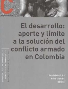 DESARROLLO APORTE Y LIMITE A LA SOLUCION DEL CONFLICTO ARMADO EN COLOMBIA, EL