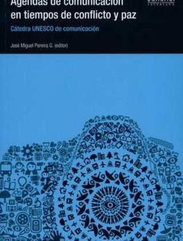AGENDAS DE COMUNICACION EN (+CD) TIEMPOS DE CONFLICTO Y PAZ