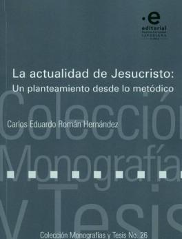 ACTUALIDAD DE JESUCRISTO UN PLANTEAMIENTO DESDE LO METODICO, LA