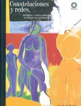 CONSTELACIONES Y REDES. LITERATURA Y CRITICA CULTURAL EN TIEMPOS DE TURBULENCIA