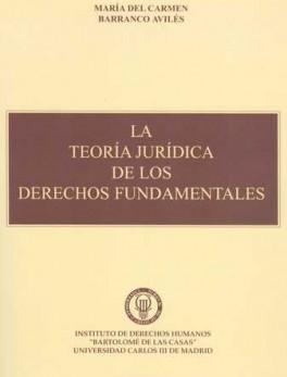TEORIA JURIDICA DE LOS DERECHOS FUNDAMENTALES, LA