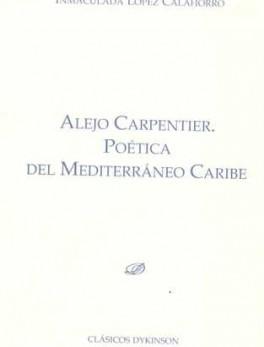ALEJO CARPENTIER POETICA DEL MEDITERRANEO CARIBE