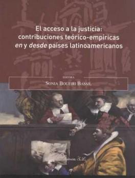 ACCESO A LA JUSTICIA CONTRIBUCIONES TEORICO-EMPIRICAS EN Y DESDE PAISES LATINOAMERICANOS, EL
