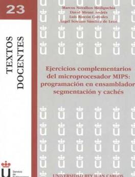 EJERCICIOS COMPLEMENTARIOS DEL MICROPROCESADOR MIPS: PROGRAMACION EN ENSAMBLADOR, SEGMENTACION Y CACHES