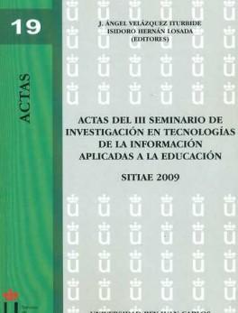 ACTAS DEL III SEMINARIO DE INVESTIGACION EN TECNOLOGIAS DE LA INFORMACION APLICADAS A LA EDUCACION