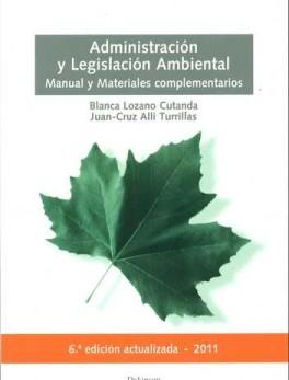 ADMINISTRACION Y LEGISLACION AMBIENTAL (6A.ED). MANUAL Y MATERIALES COMPLEMENTARIOS
