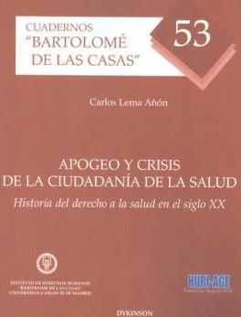 APOGEO Y CRISIS DE LA CIUDADANIA DE LA SALUD. HISTORIA DEL DERECHO A LA SALUD EN EL SIGLO XX