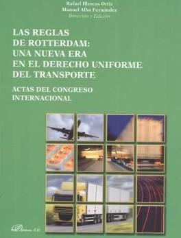 ACTAS DEL CONGRESO INTERNACIONAL LAS REGLAS DE ROTTERDAM UNA NUEVA ERA EN EL DERECHO UNIFORME DEL TRANSPORTE