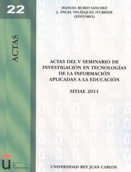 ACTAS DEL V SEMINARIO DE INVESTIGACION EN TECNOLOGIAS DE LA INFORMACION APLICADAS A LA EDUCACION