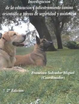 INVESTIGACION DE LA EDUCACION Y ADIESTRAMIENTO CANINO ORIENTADO A TAREAS DE SEGURIDAD Y ASISTENCIA