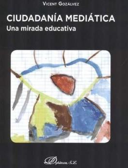 CIUDADANIA MEDIATICA. UNA MIRADA EDUCATIVA