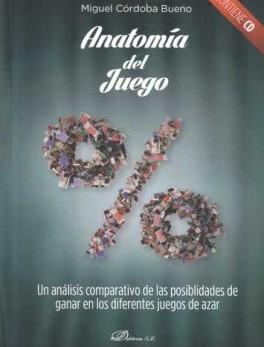 ANATOMIA DEL JUEGO (CONTIENE CD) UN ANALISIS COMPARATIVO DE LAS POSIBILIDADES DE GANAR