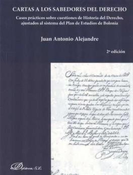 CARTAS A LOS SABEDORES DEL DERECHO. CASOS PRACTICOS SOBRE CUESTIONES DE HISTORIA DEL DERECHO