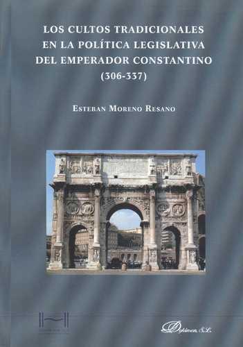 CULTOS TRADICIONALES EN LA POLITICA LEGISLATIVA DEL EMPERADOR CONSTANTINO (306-337), LOS
