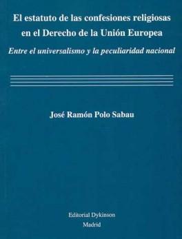 ESTATUTO DE LAS CONFESIONES RELIGIOSAS EN EL DERECHO DE LA UNION EUROPEA, EL