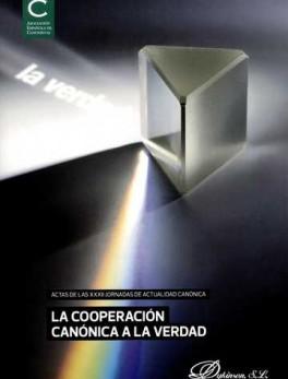 COOPERACION CANONICA A LA VERDAD. ACTAS DE LAS XXXII JORNADAS DE ACUALIDAD CANONICA, LA