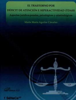 TRASTORNO POR DEFICIT DE ATENCION E HIPERACTIVIDAD (TDAH) ASPECTOS JURIDICO PENALES PSICOLOGICOS Y, EL