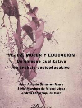 VEJEZ MUJER Y EDUCACION. UN ENFOQUE CUALITATIVO DE TRABAJO SOCIOEDUCATIVO